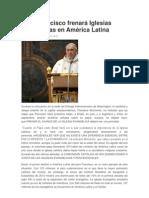 Papa Francisco frenará Iglesias Evangélicas en América Latina