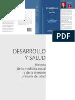 Torres-Goitia, J. (2012) Desarrollo y Salud. Historia de la medicina social y la atención primaria en salud