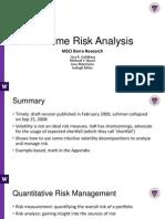 Extreme Risk Analysis