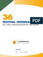 Dossier Presentación. 36 Festival Cine Independiente de Elche. Obra Social. Caja Mediterráneo