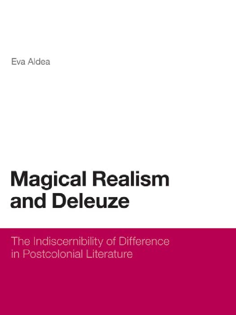 eva aldea magical realism and deleuze the indiscernibility of eva aldea magical realism and deleuze the indiscernibility of difference in postcolonial literature