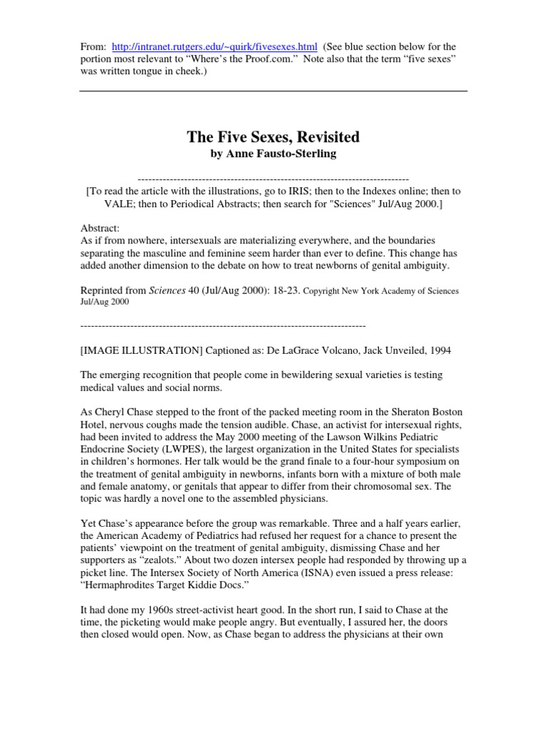 "the five sexes revisited essay Anne fausto-sterling ""the five sexes, revisited"" 1 anne fausto-sterling 2 5 sex system: 3 intersexuals: 4 plato's ideal world: (contains two."