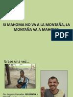 SI MAHOMA NO VA A LA MONTAÑA, LA MONTAÑA VA A MAHOMA (2)