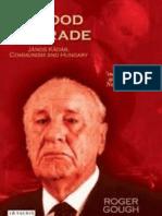Review of Gough, _A Good Comrade. János Kádár_Review by Johanna Granville
