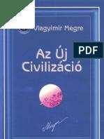 Vlagyimir Megre-Az Uj Civilizacio