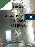 A SUBMERSAO DA CASA PAISHER