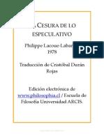 32730454 Philippe Lacoue Labarthe La Censura de Lo Especulativo