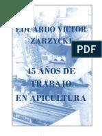 45 AÑOS DE TRABAJO EN APICULTURA - EDUARDO VICTOR ZARZYCKI