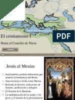 El Cristianismo I. Hasta en Concilio de Nicea