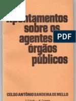 Celso Antônio Bandeira de Mello - Apontamentos sobre os agentes e órgãos públicos.pdf