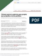 G1 - Câmara aprova urgência para projeto que prejudica novos partidos (16-04-2013)
