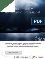 Ética, moral y humanismo profesional