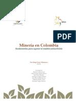 Minería en Colombia, fundamentos para superar el modelo extractivista-Garay