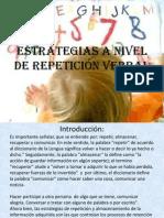 Estrategias a nivel de REPETICIÓN VERBAL (1)