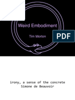 Weird Embodiment