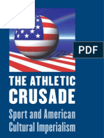 Gerald R. Gems the Athletic Crusade Sport and American Cultural Imperialism 2006