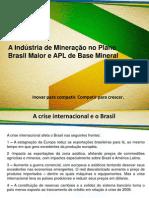 A Indústria da Mineração no Plano Brasil Maior e APL Mineral