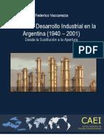 Federico Vaccarezza Politicas de Desarrollo Industrial en La Argentina (1940-2001). Desde la Sustitución a la Apertura