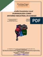 Desarrollo Económico Local. DURANGALDEA COMO ENTORNO INDUSTRIAL EN EUSKADI (Es) Local Economic Development. DURANGALDEA AS A BASQUE INDUSTRIAL DISTRICT (Es) Tokiko Ekonomi Garapena. DURANGALDEA EUSKADIKO INDUSTRI ESKUALDE GISA (Es)