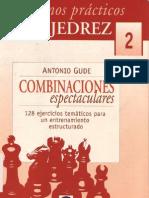 Cuadernos Practicos de Ajedrez 2 - Combinaciones Espectaculares - Antonio Gude