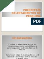 Principais Delineamentos de Pesquisa