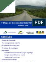 ANTT - 3ª Etapa de Concessões Rodoviárias – Fase I BR- 381 (MG)