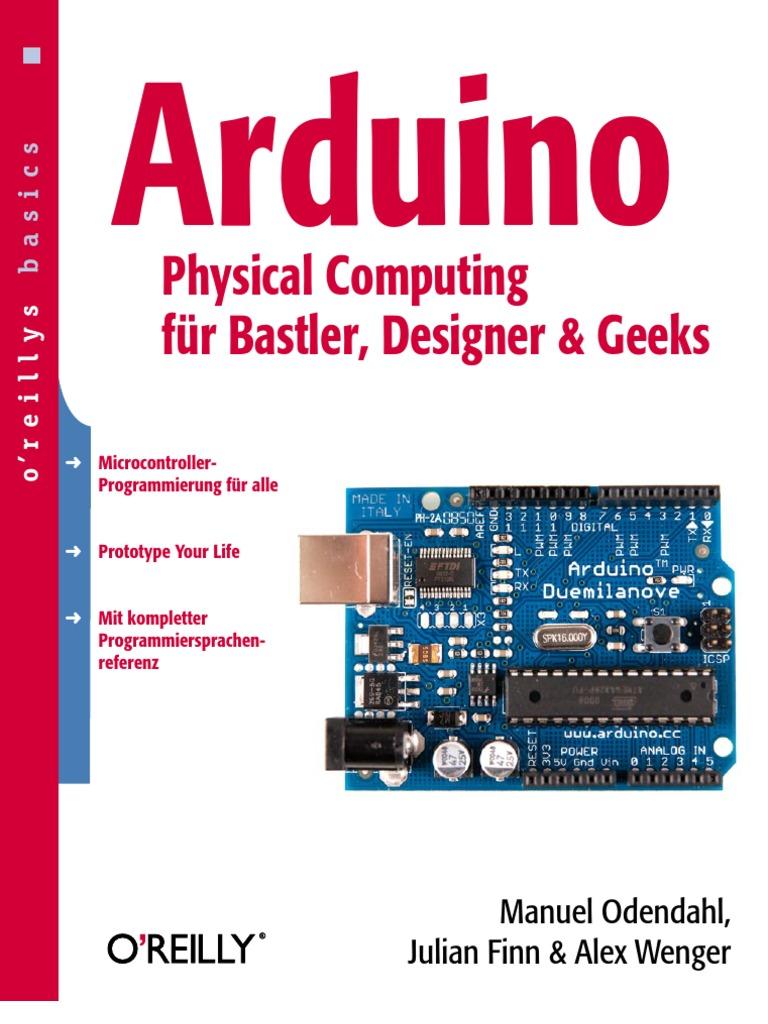 Arduino Physical Computing f r Bastler Designer Und Geeks