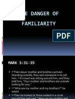 The Danger of Familiarity