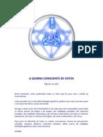 A+QUEBRA+CONSCIENTE+DE+VOTOS+PARA+FAZER+PELA+MANHÃ