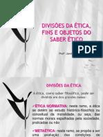 Aula 2_ divisões da ética, fins e objetos do saber ético