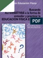 Buscando alternativas a la forma de entender y prácticar la E.F. escolar