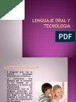 LENGUAJE ORAL, PRIMERA TECNOLOGIA.pptx