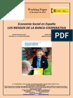 Economía Social en España. LOS RIESGOS DE LA BANCA COOPERATIVA (Es) Social Economy in Spain. THE RISKS OF CO-OPERATIVE BANKS (Es) Gizarte Ekonomia Espainian. BANKU KOOPERATIBOEN ARRISKUAK (Es)