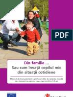 www.SalvatiCopiii.ro brosura_0-2_ani_-_Din familie ... Sau cum învaţã copilul mic din situaţii cotidiene