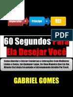 60 Segundos Para Ela Desejar Você Gabriel Gomes