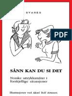 21 Sånn kan du si det Norske uttrykksmåter i forskjellige situasjoner