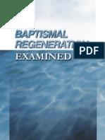 Baptismal Regeneration Examined