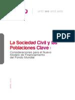 La Sociedad Civil y las Poblaciones Clave :Consideraciones para el Nuevo Modelo de Financiamiento del Fondo Mundial