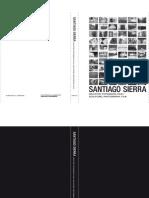 Santiago Sierra. Skulpture, Fotografie, Film