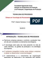 AULA TECNOLOGIA DE PROCESSOS - ENFASE EM TECNOLOGIA DE PROCESSAMENTO DE MATERIAIS 1º ANO UNIFAL (1) (1)