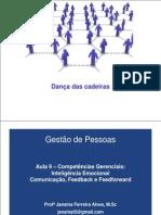 Aulas 09 e 10 CBA 2013 GEPE Inteligência Emocional. Comunicação, Feedback e Feedforward