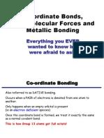 Co-Ordinate Bonds, Intermolecular Forces and Metallic Bonding