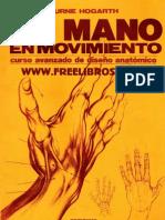 La mano en movimiento - Curso avanzado de diseño anatomico - Burne Hogarth.pdf