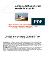 Acidentes aéreos e falhas alteram tecnologia de aviação
