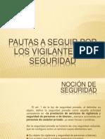 PAUTAS A SEGUIR POR LOS VIGILANTES DE SEGURIDAD..ppt