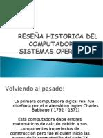 RESEÑA HISTORICA DEL COMPUTADOR  Y SUS SISTEMAS OPERATIVOS