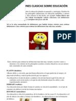 DIAPOSITIVAS DEFINICIONES CLASICAS SOBRE EDUCACIÓN