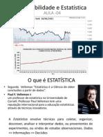 Probabilidade e Estatística -Aula 4 -Revisão de Conceitos
