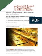 Negocios por Internet El Oro es el dinero de los Reyes Emgoldex Revoluciona el Mercado Español