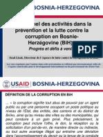 État actuel des activités dans la prévention et la lutte contre la corruption en Bosnie-Herzégovine (BiH) ;